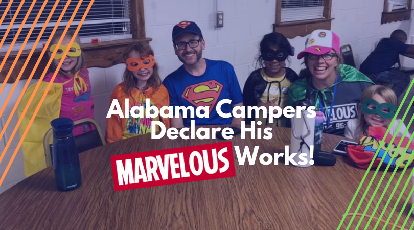 Alabama Campers Declare His MARVELOUS Works!