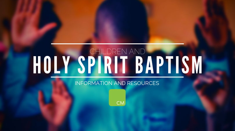 Children and Holy Spirit Baptism