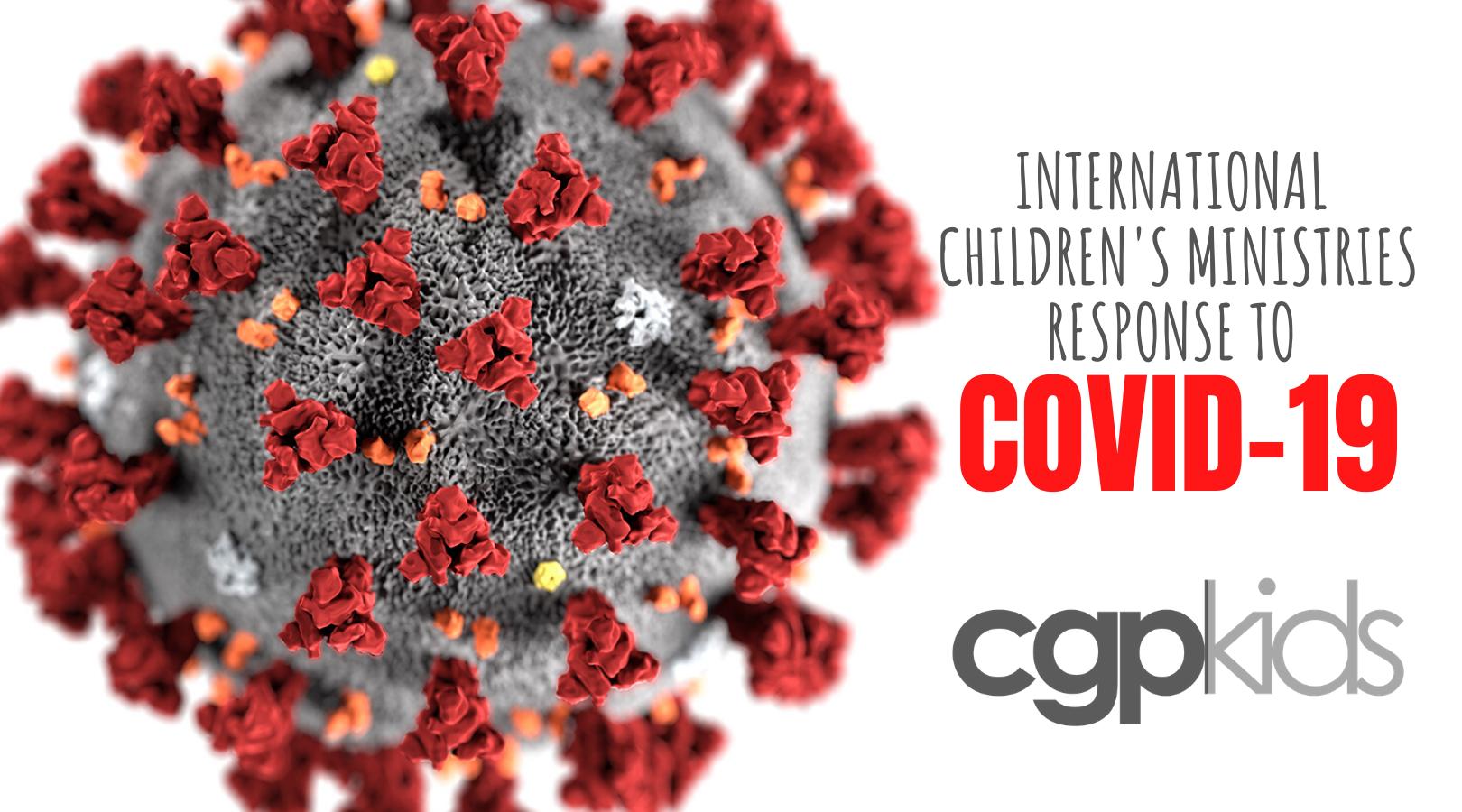 International Children's Ministries Response to COVID-19 Pandemic