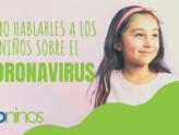 Cómo hablarles a los niños sobre el Coronavirus