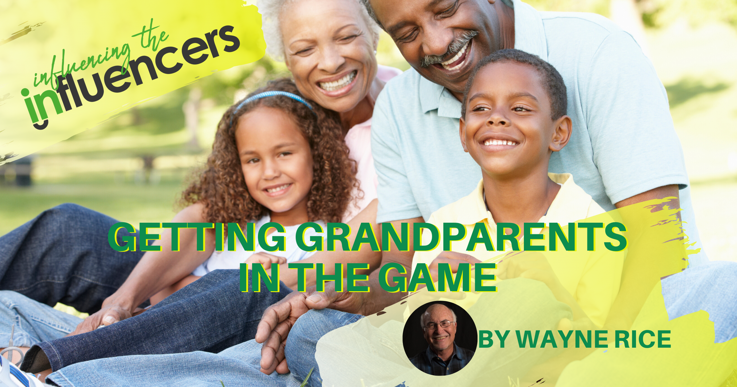 Influencing The Influencers: Getting Grandparents In The Game