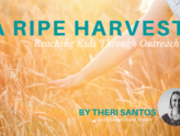 A Ripe Harvest: Reaching Kids Through Outreach