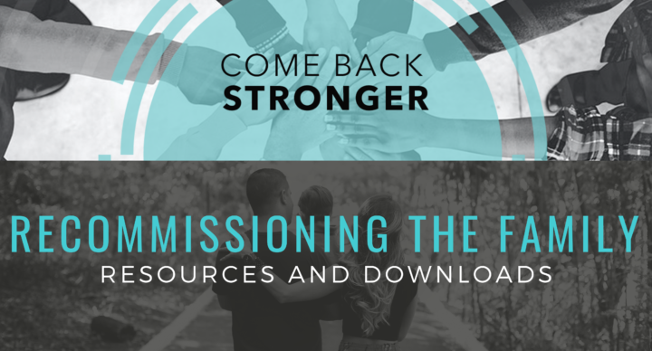 Come Back Stronger: Recommissioning Families