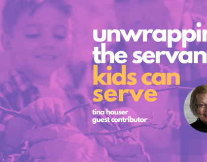 Unwrapping the Servant: Kids Can Serve