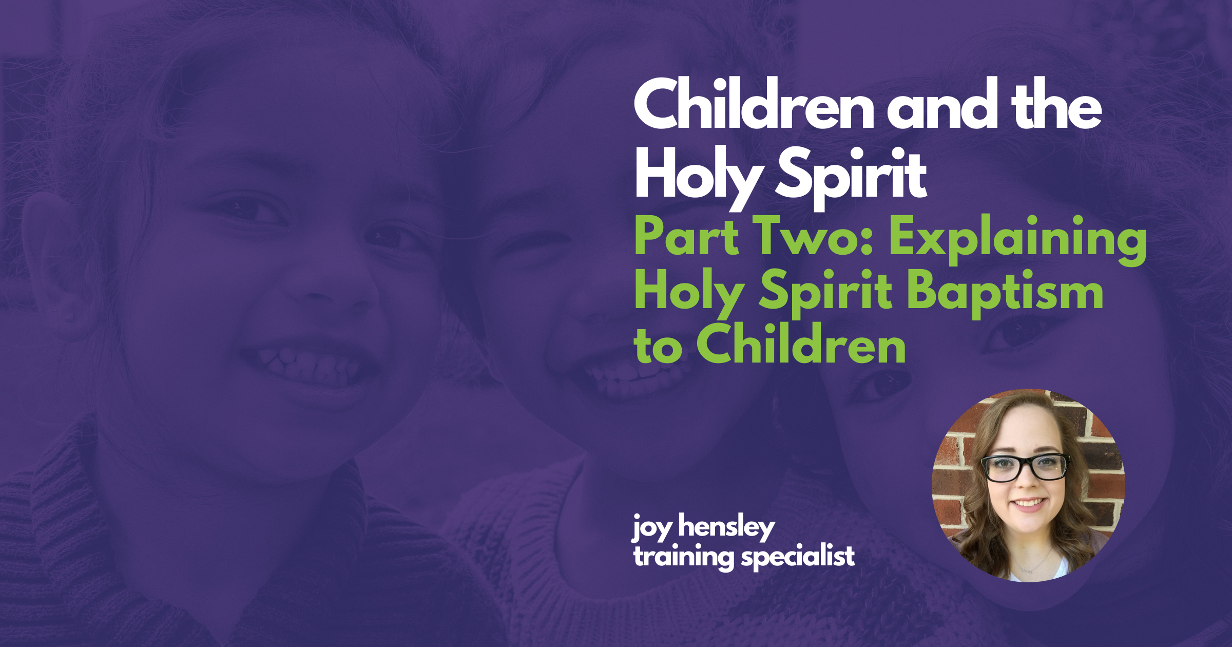 Explaining Holy Spirit Baptism to Children