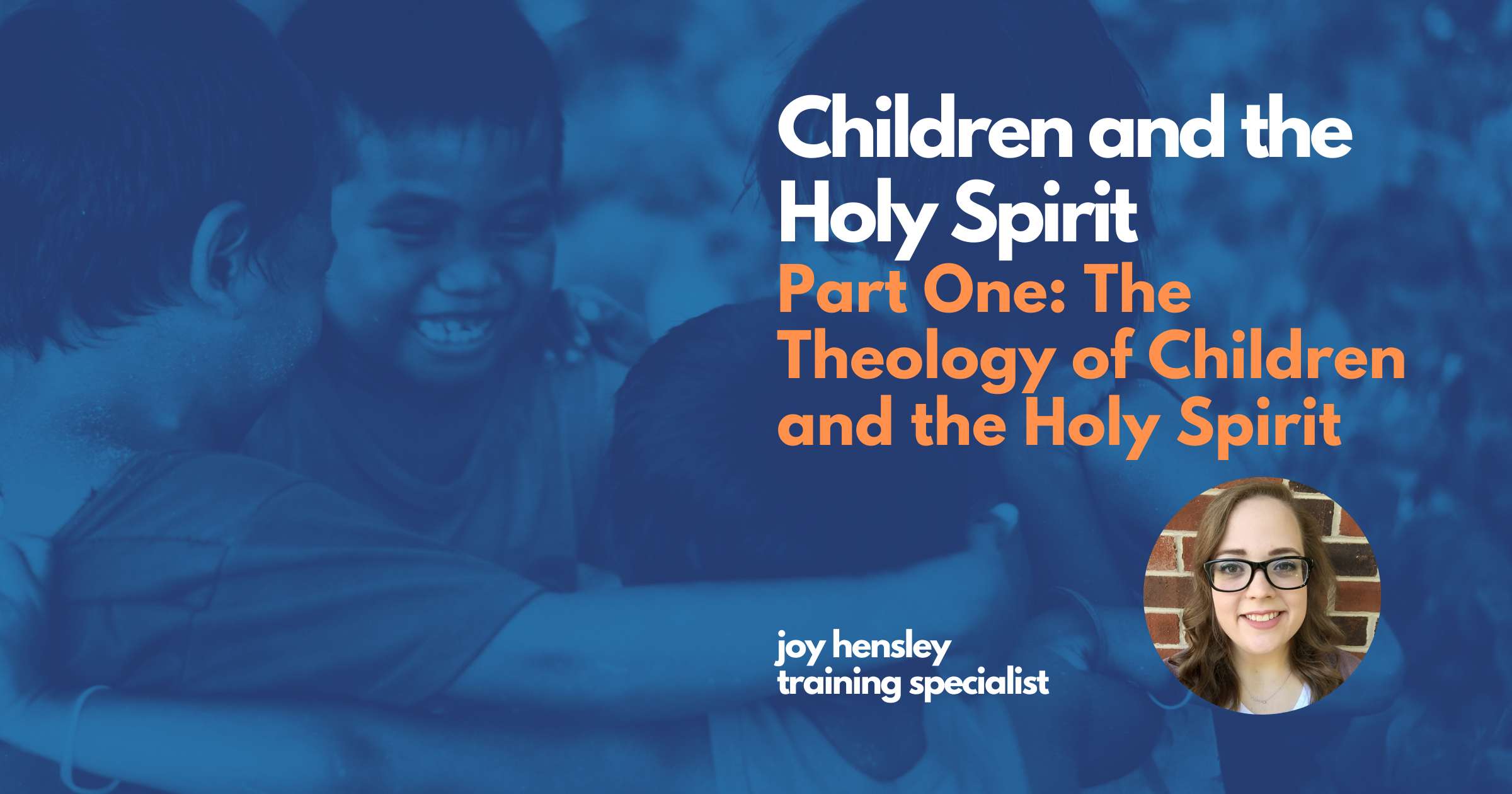A Theology of Children and the Holy Spirit