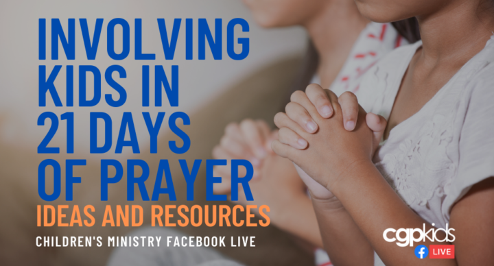 Involving Kids in the 21 Days of Prayer