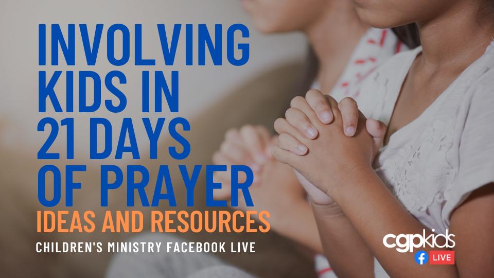 Involving Kids in the 21 Days of Prayer