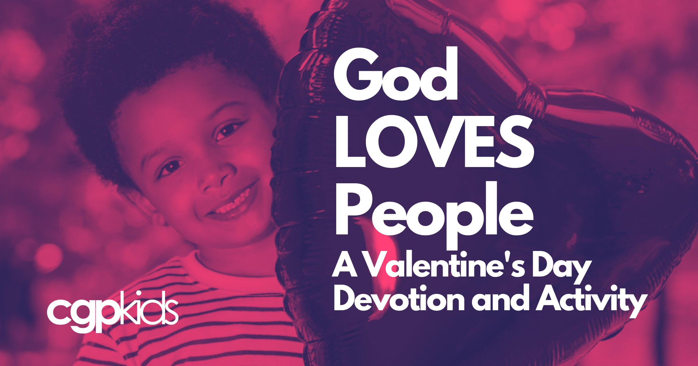 God LOVES People: Devotion and Activity