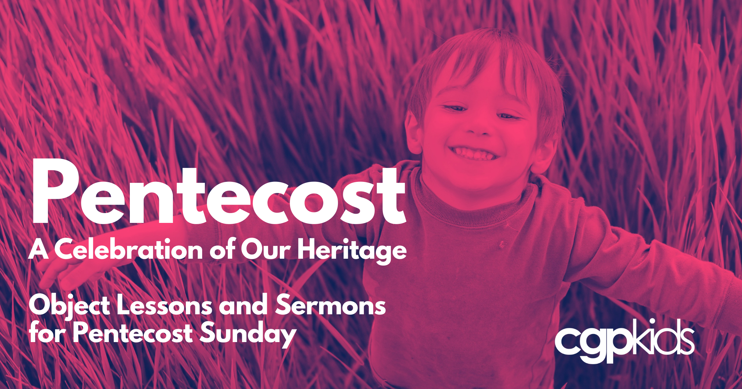 Pentecost: A Celebration of Our Heritage