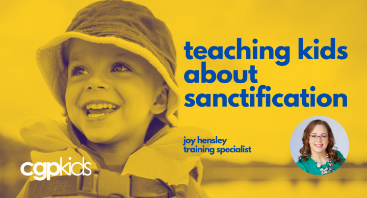 Teaching Kids About Sanctification