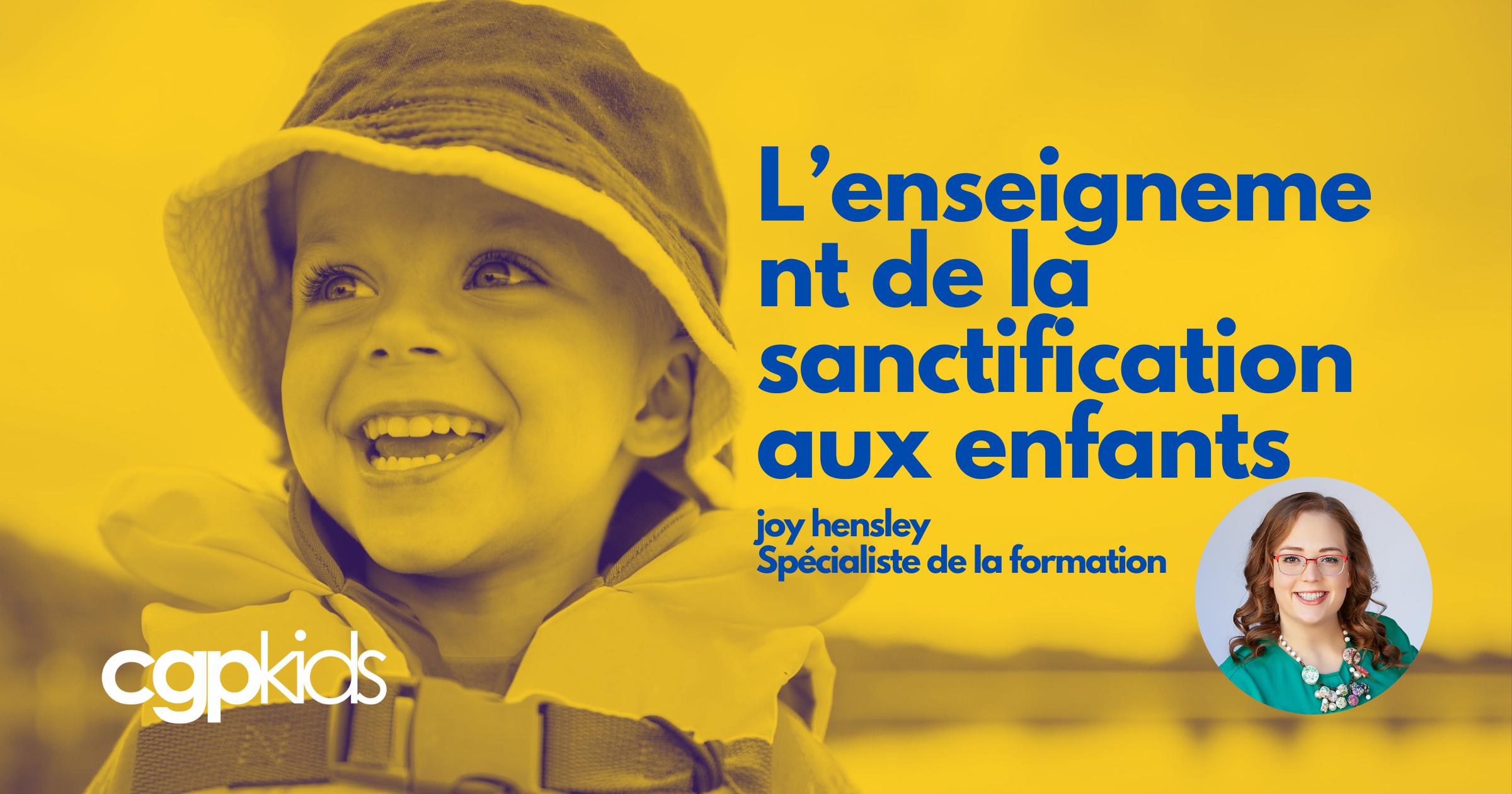 L'enseignement de la sanctification aux enfants