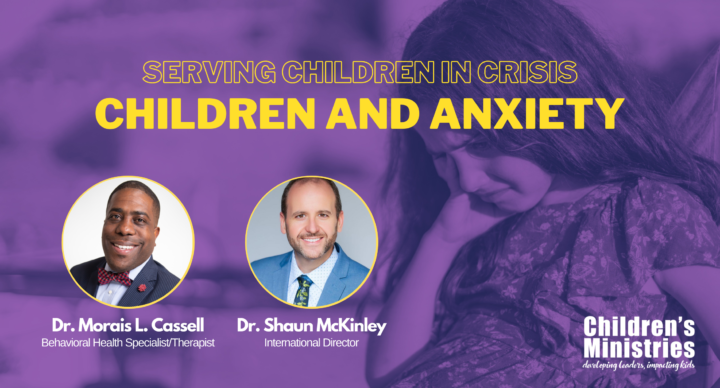 Caring for Kids in Crisis: Children and Anxiety
