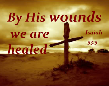 BY HIS WOUNDS…