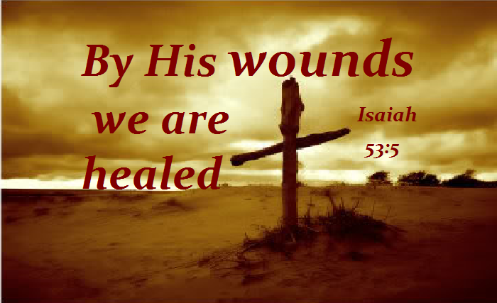 06-20-17 Loved One's Devotion BY HIS WOUNDS…