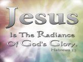 07-21-17 Loved One's Devotion JESUS, THE RADIANCE OF GOD'S GLORY!