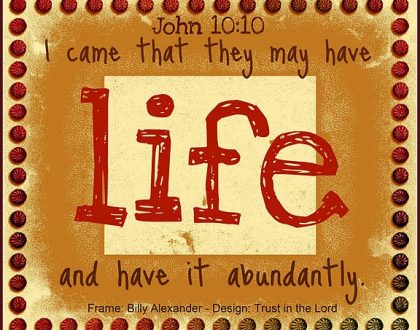08-07-17 Loved One's Devotion ABUNDANT LIFE!