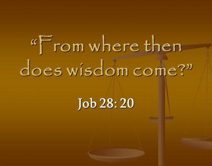 WHERE DO WE FIND WISDOM?