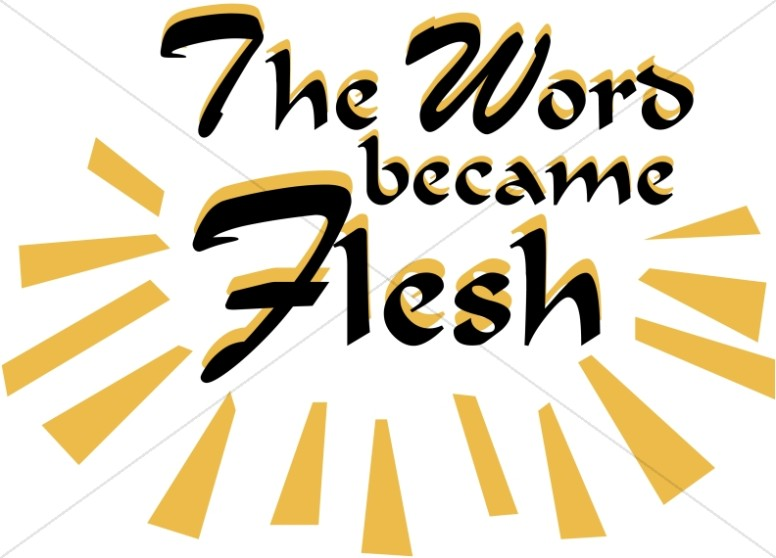 09-06-17 Loved One's Devotion THE WORD BECAME FLESH!